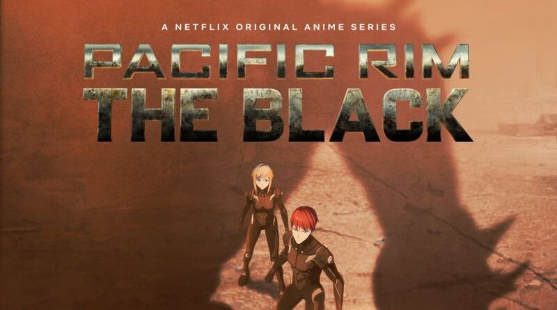 "Netflix Hadirkan Serial Anime ""Pacific Rim: The Black"""